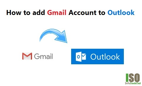 How to add Gmail Account to Outlook - InfoSeekOut